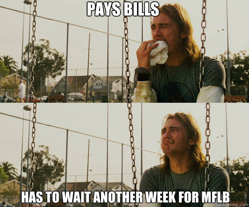 pays bills has to wait another week for mflb