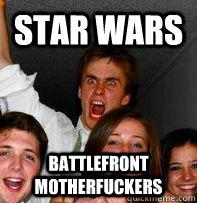 Star Wars Battlefront motherfuckers
