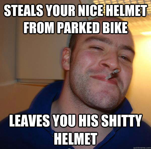 Steals your nice helmet from parked bike leaves you his shitty helmet - Steals your nice helmet from parked bike leaves you his shitty helmet  Misc