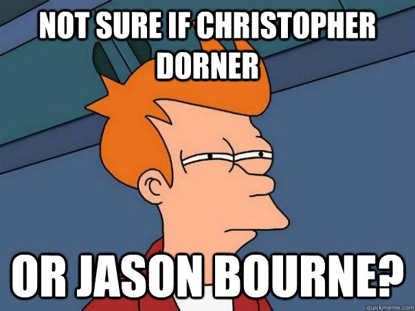 Not sure if Christopher Dorner Or Jason Bourne?  - Not sure if Christopher Dorner Or Jason Bourne?   Futurama Fry