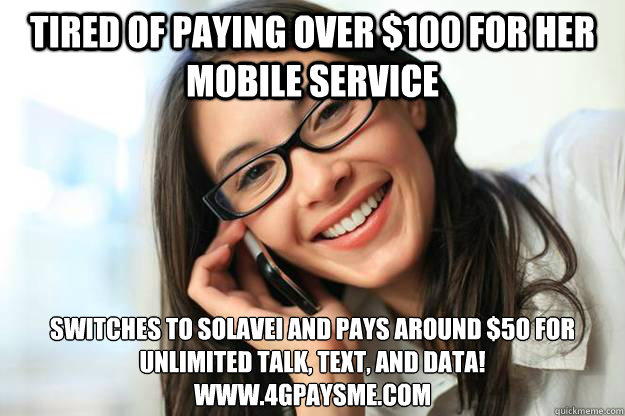 Tired of Paying Over $100 for her mobile Service Switches ...