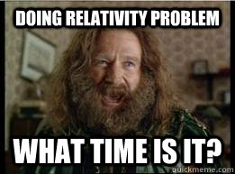 Doing Relativity problem What time is it? - Doing Relativity problem What time is it?  What year is it