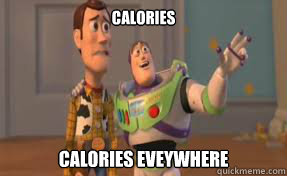 calories calories eveywhere