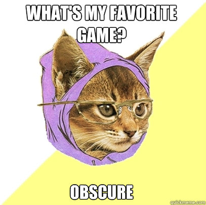 what's my favorite game? ObsCure - what's my favorite game? ObsCure  Hipster Kitty