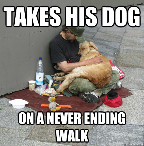 Takes his dog on a never ending walk - Takes his dog on a never ending walk  Misc