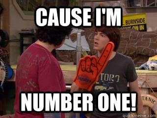 Cause i'm number one! - Cause i'm number one!  Drake and Josh