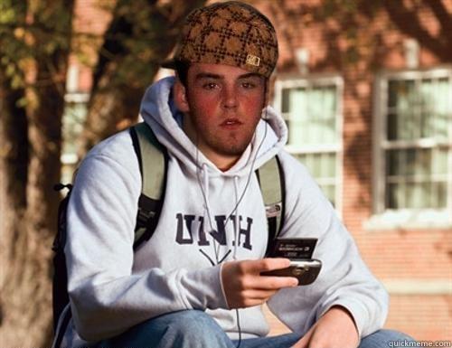 Scumbag College Freshman