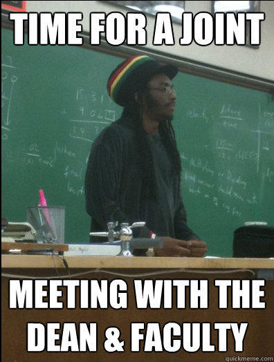 Time for a joint Meeting with the dean & faculty  Rasta Science Teacher