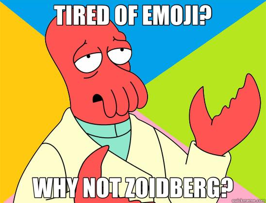 TIRED OF EMOJI? WHY NOT ZOIDBERG? - TIRED OF EMOJI? WHY NOT ZOIDBERG?  Futurama Zoidberg