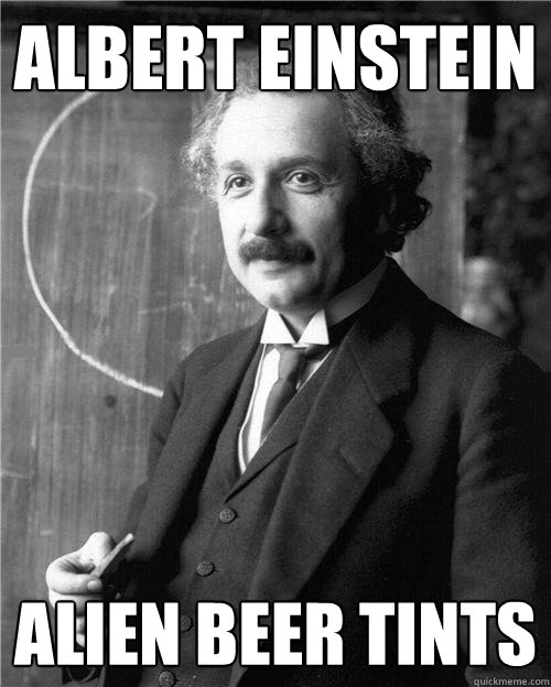 Albert Einstein Alien Beer tints  Historic Anagrams