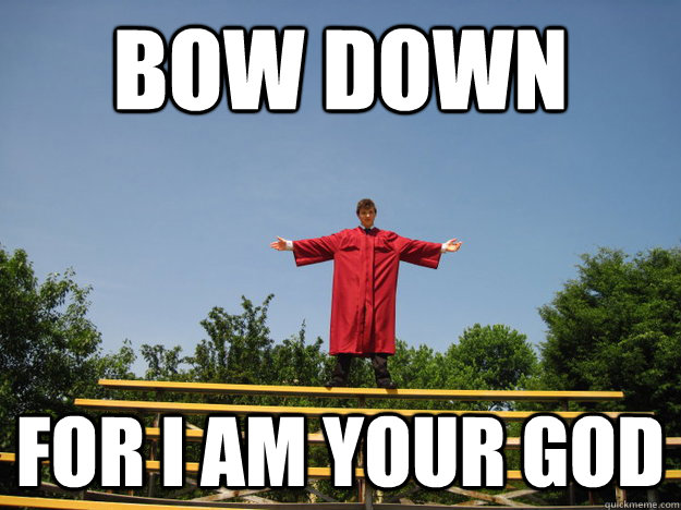 12933cbdb31b6e915165ad266c66fffaacd29d06dd98ddc219496868508b627d bow down for i am your god joe meme quickmeme,Get Bow Down Meme