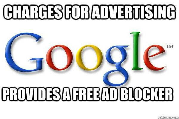 Charges for advertising Provides a free ad blocker - Charges for advertising Provides a free ad blocker  Good Guy Google