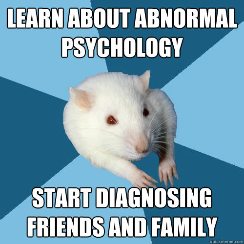Learn about abnormal psychology start diagnosing  friends and family