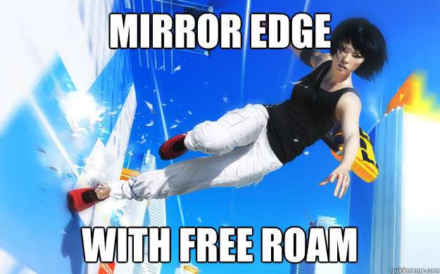 Mirror Edge with free roam - Mirror Edge with free roam  Mirror Edge