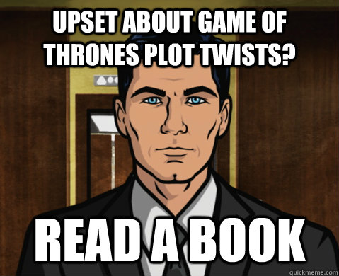 Upset about game of thrones plot twists? read a book