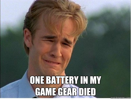One battery in my Game gear died -  One battery in my Game gear died  1990s Problems
