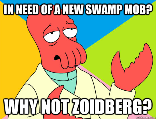 in need of a new swamp mob? why not zoidberg? - in need of a new swamp mob? why not zoidberg?  Misc