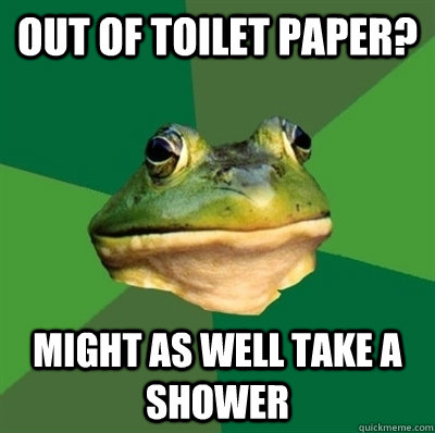 Out of toilet paper? Might as well take a shower - Out of toilet paper? Might as well take a shower  Bachelor frog has no clean clothes