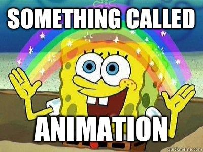 Something called Animation  Imagination SpongeBob