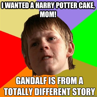 i wanted a harry potter cake, mom! Gandalf is from a totally different story - i wanted a harry potter cake, mom! Gandalf is from a totally different story  Angry School Boy