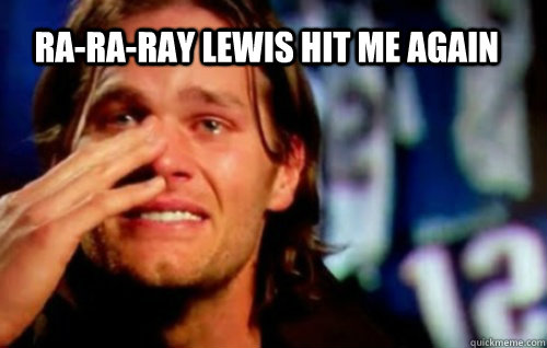 ra-ra-ray lewis hit me again