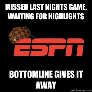 Missed last nights game, waiting for highlights BottomLine gives it away - Missed last nights game, waiting for highlights BottomLine gives it away  Misc