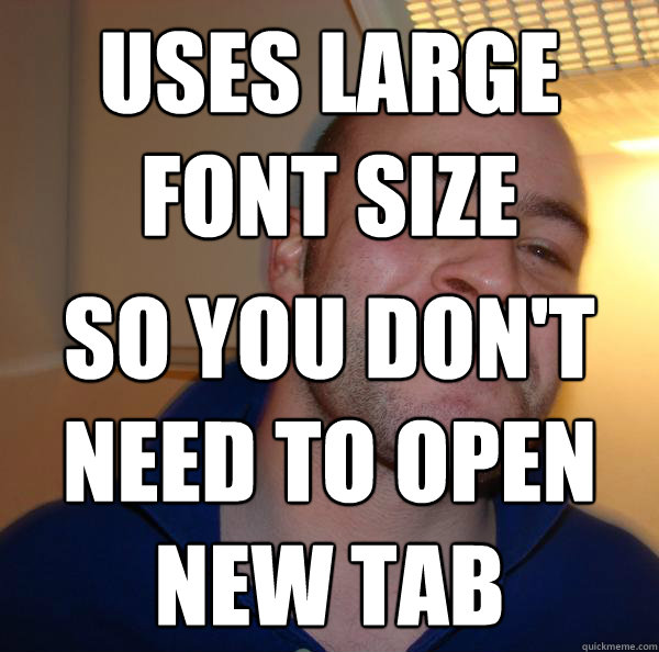 uses large font size so you don't need to open new tab - uses large font size so you don't need to open new tab  Misc