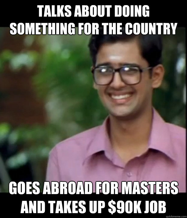 talks about doing something for the country goes abroad for Masters and takes up $90k job  Smart Iyer boy