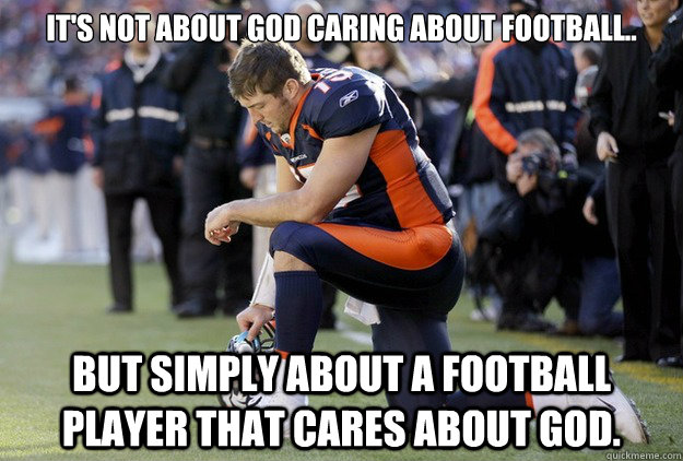 it's not about God caring about football.. but simply about a football player that cares about God.