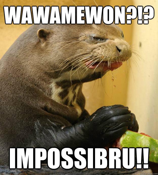 Wawamewon?!? IMPOSSIBRU!!