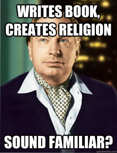 Writes book, creates religion Sound Familiar?