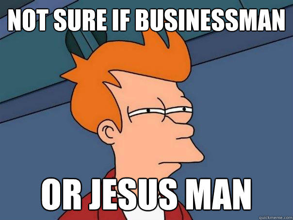 Not sure if businessman or Jesus man - Not sure if businessman or Jesus man  Futurama Fry
