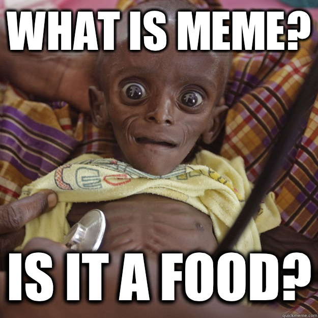 Hungry African Child memes | quickmeme