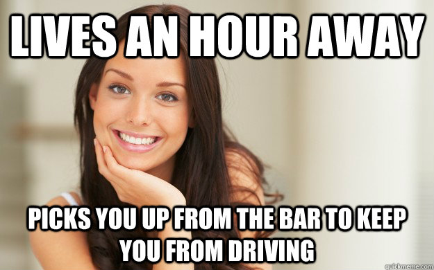 lives an hour away picks you up from the bar to keep you from driving - lives an hour away picks you up from the bar to keep you from driving  Good Girl Gina
