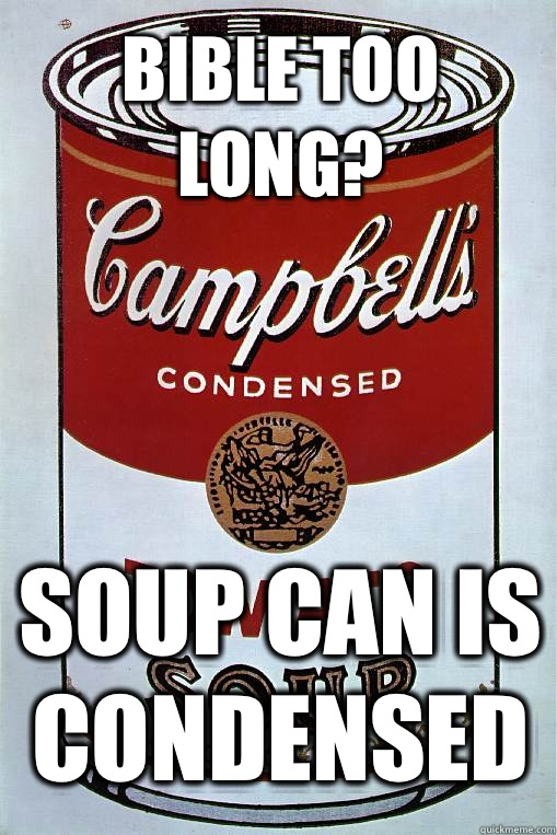 Bible too long? Soup can is condensed