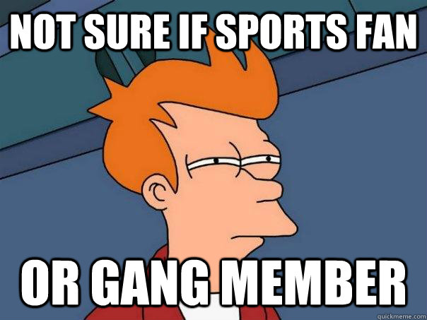 Not sure if sports fan or gang member - Not sure if sports fan or gang member  Futurama Fry