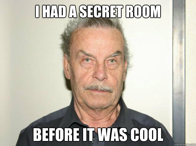 I had a secret room before it was cool