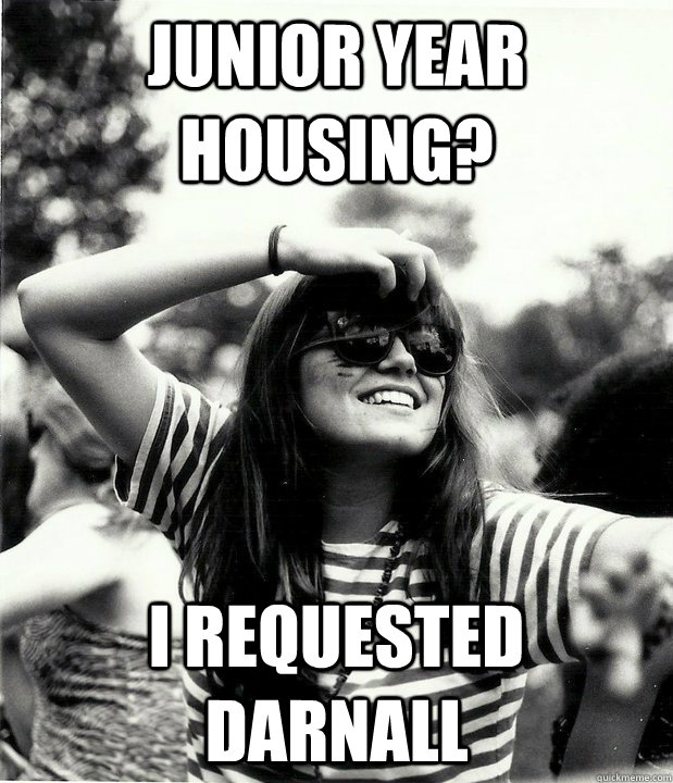 junior year housing? i requested darnall