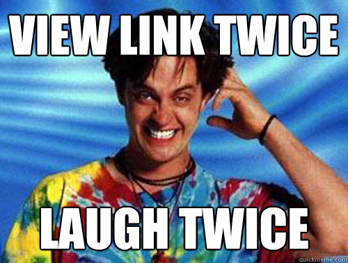 view link twice laugh twice
