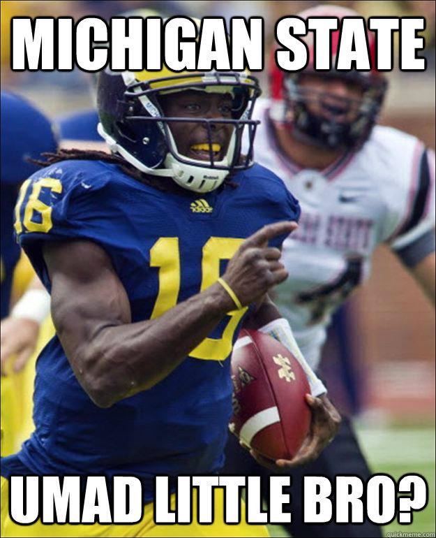 Michigan State Umad little bro? - Michigan State Umad little bro?  UMAD LITTLE BRO