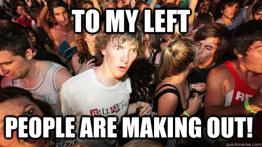 TO MY LEFT PEOPLE ARE MAKING OUT!  - TO MY LEFT PEOPLE ARE MAKING OUT!   Sudden Clarity Clarence