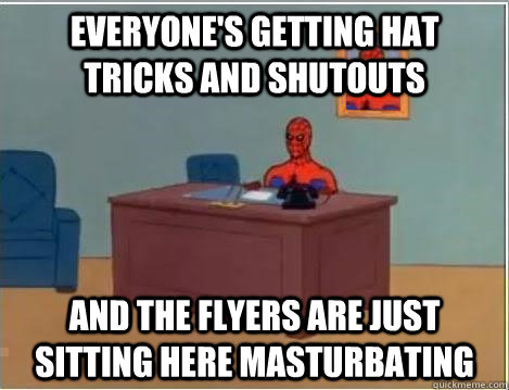 everyone's getting hat tricks and shutouts and the flyers are just sitting here masturbating - everyone's getting hat tricks and shutouts and the flyers are just sitting here masturbating  Spiderman Desk