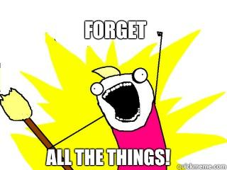 Forget All the things!  All The Things