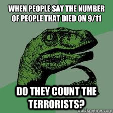 When people say the number of people that died on 9/11  Do they count the terrorists?  Dinosaur