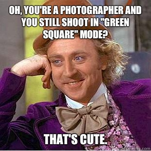 Oh, you're a photographer and you still shoot in
