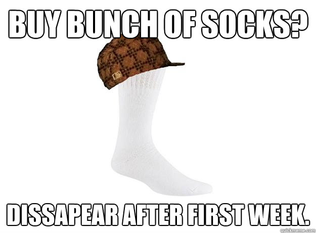 Buy bunch of socks? Dissapear after first week. - Buy bunch of socks? Dissapear after first week.  Misc