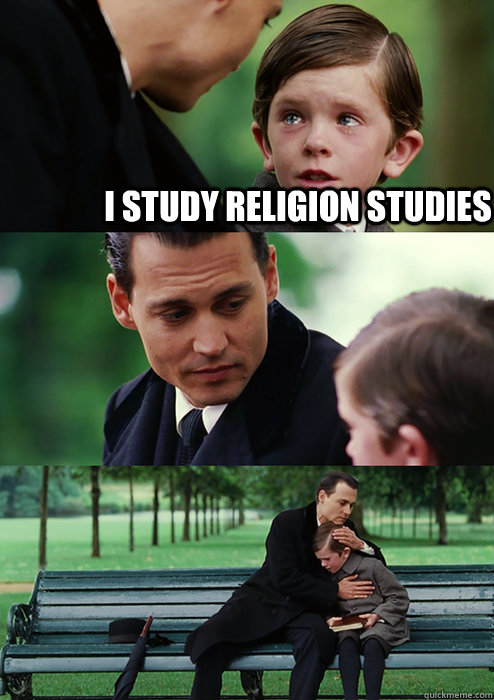 I study Religion Studies  Finding Neverland