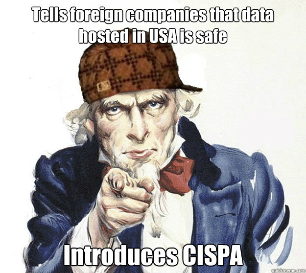 Tells foreign companies that data hosted in USA is safe Introduces CISPA