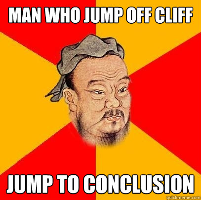 Man Who Jump Off Cliff Jump To Conclusion