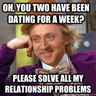Oh youve been dating for a week
